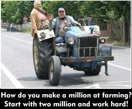 How Do You Make a Million at Farming, Start With Two Million and Work Hard - Farming Memes - Old Couple on a Broken Tractor Image