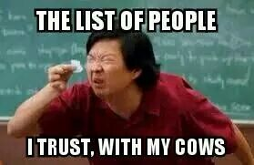 The List of People I Trust With My Cows - Farming Memes - Guy With Tiny Piece of Paper Image