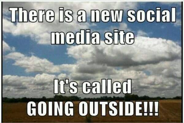 There Is a New Social Media Site, It's Called Going Outside - Farming Memes - Outdoors Image